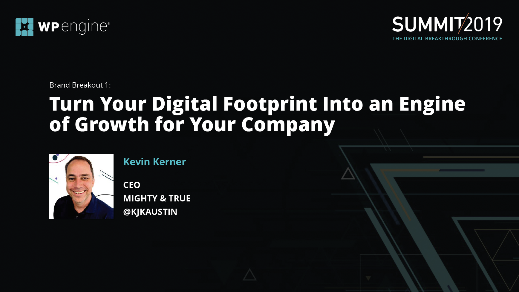 US Summit 2019 - Mighty _ True - Brand Breakout 1- Turn Your Digital WordPress Footprint Into an Engine of Growth for Your Company