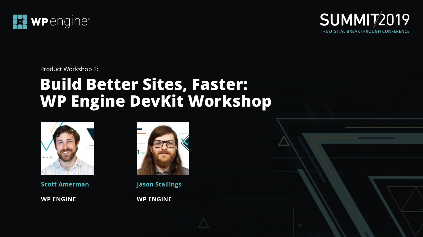 US Summit 2019 - WP Engine - Product Workshop 2- Build Better Sites, Faster- WP Engine DevKit Workshop